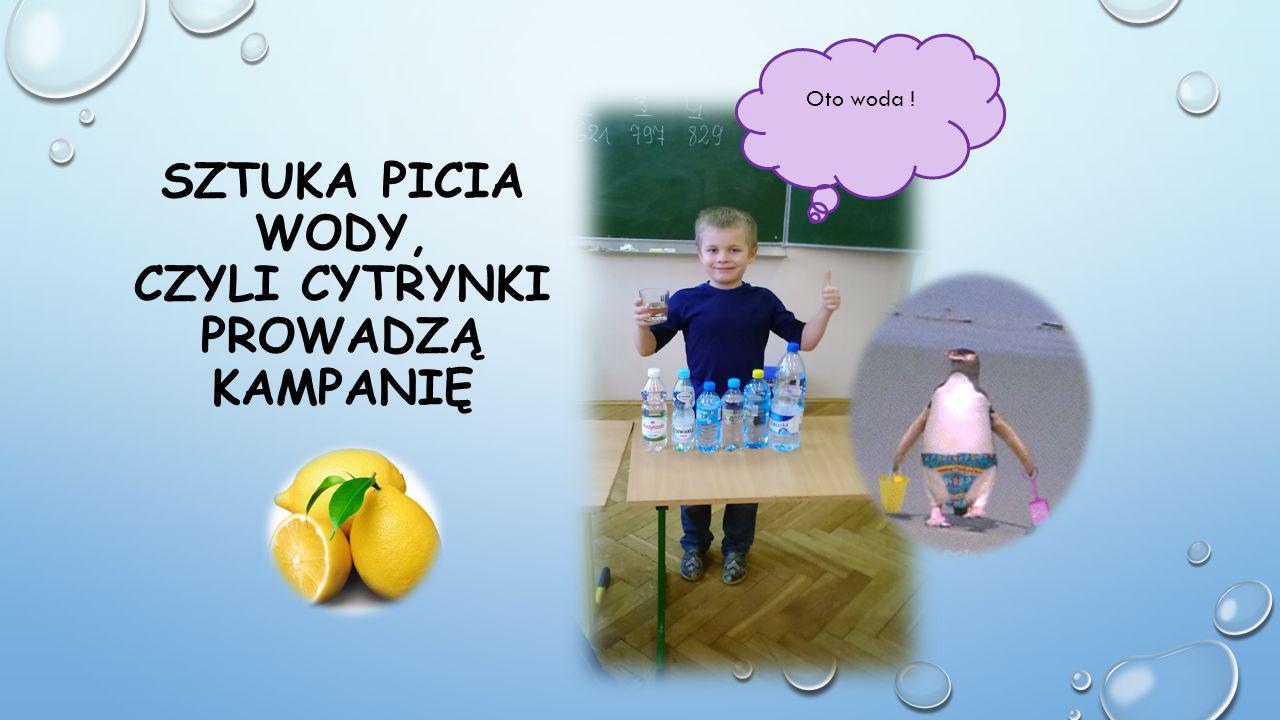 Sztuka picia wody, czyli Cytrynki prowadzą kampanię