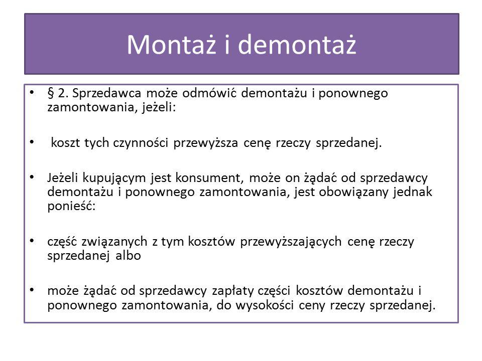 Montaż i demontaż § 2. Sprzedawca może odmówić demontażu i ponownego zamontowania, jeżeli: