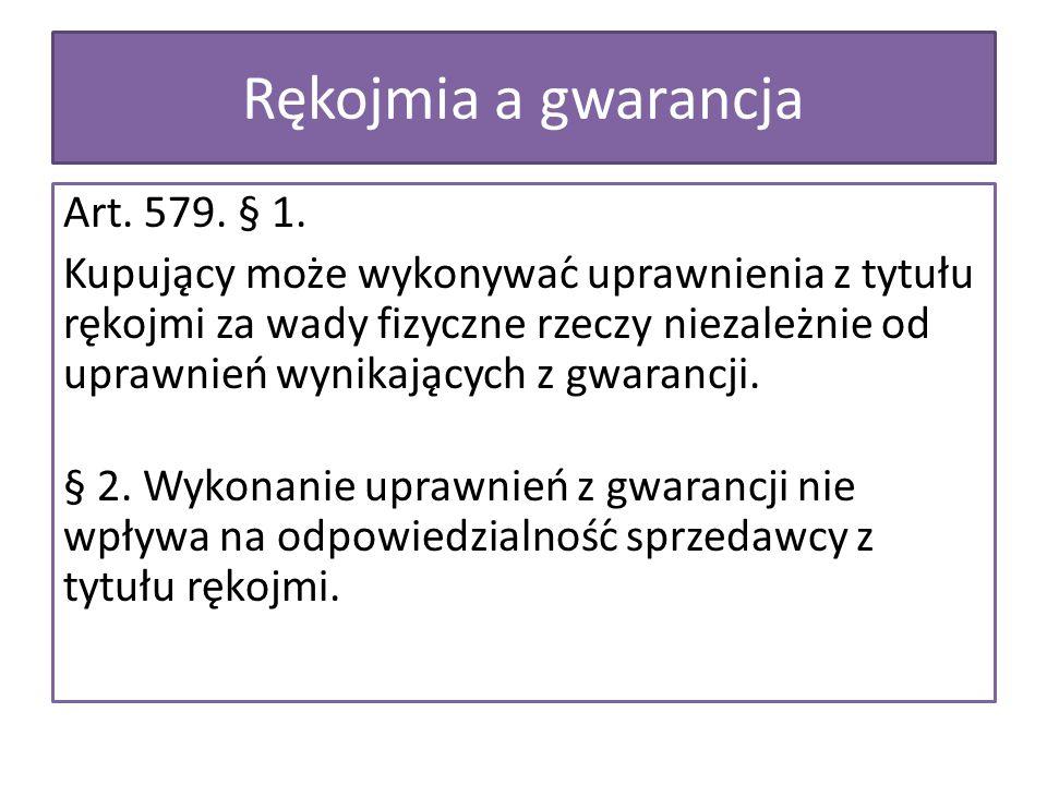 Rękojmia a gwarancja Art. 579. § 1.