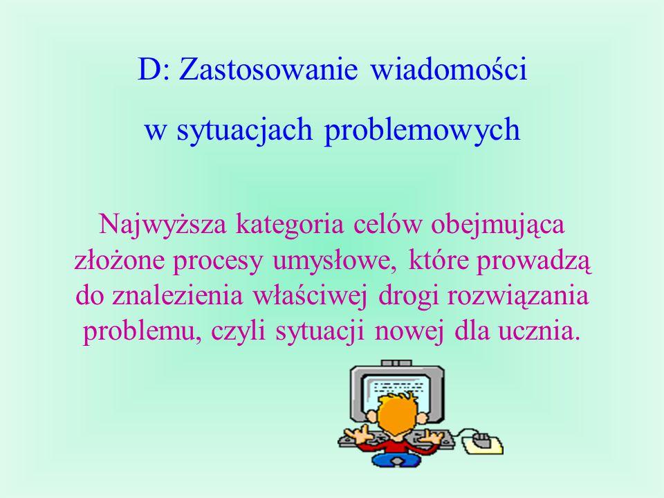 D: Zastosowanie wiadomości w sytuacjach problemowych