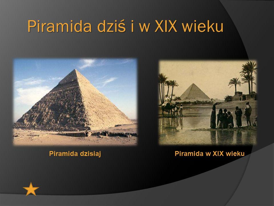 Piramida dziś i w XIX wieku