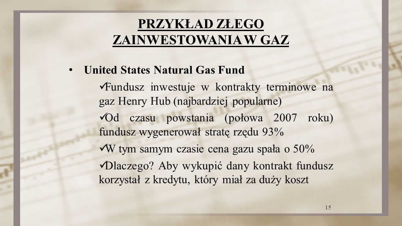 PRZYKŁAD ZŁEGO ZAINWESTOWANIA W GAZ