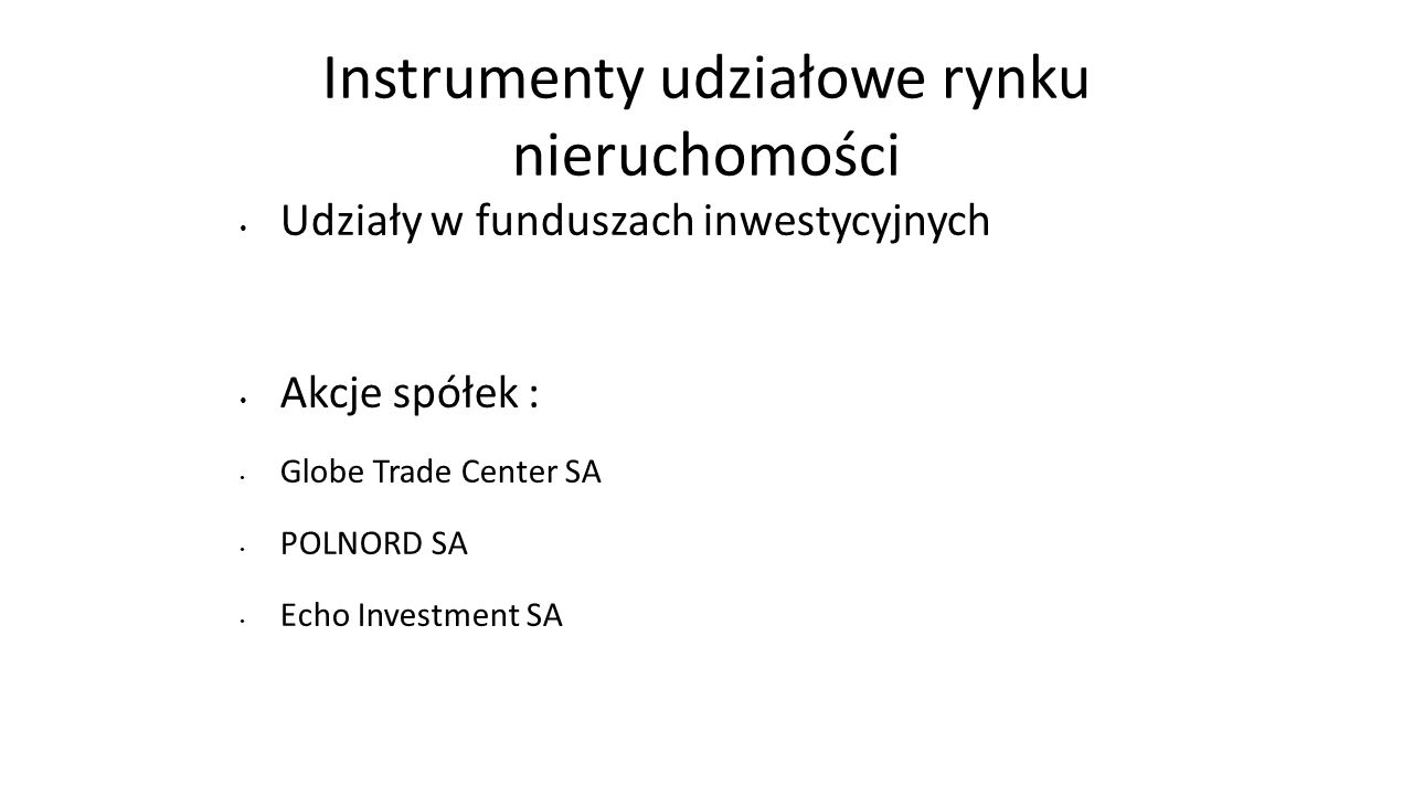 Instrumenty udziałowe rynku nieruchomości
