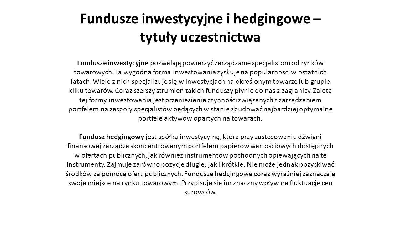 Fundusze inwestycyjne i hedgingowe – tytuły uczestnictwa