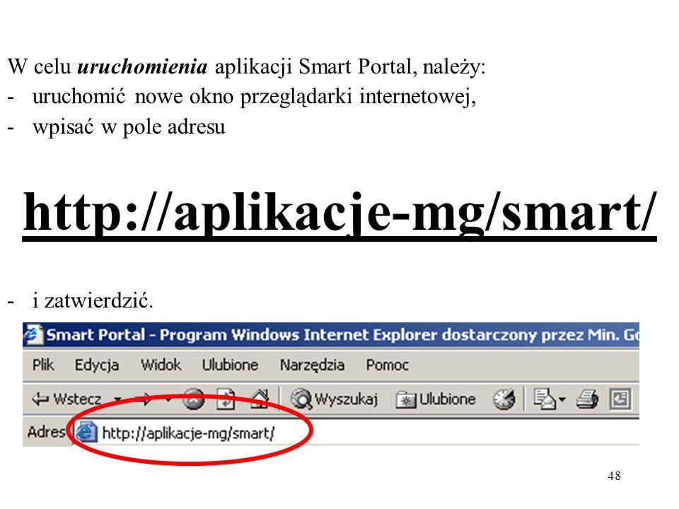 W celu uruchomienia aplikacji Smart Portal, należy: