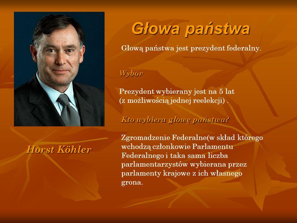 Głowa państwa Horst Köhler Głową państwa jest prezydent federalny.