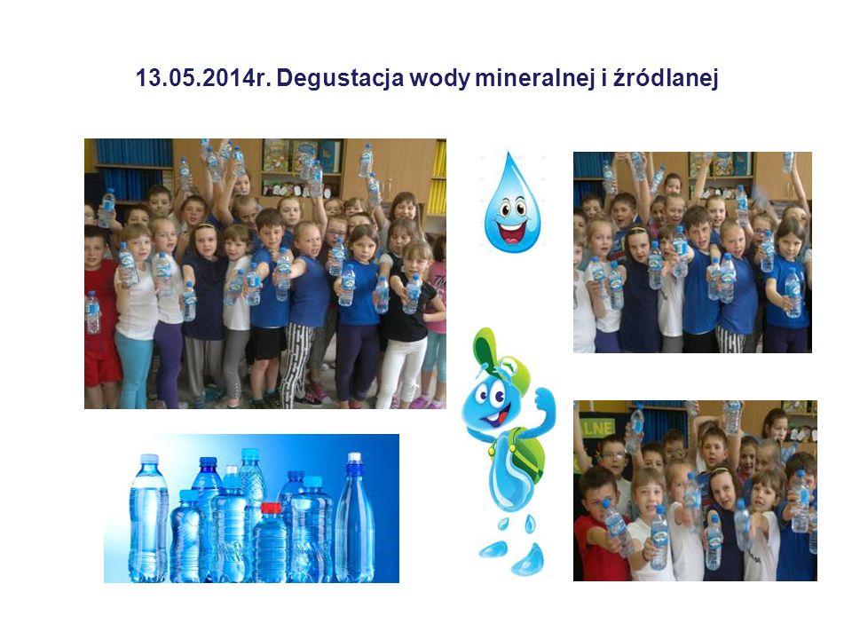 13.05.2014r. Degustacja wody mineralnej i źródlanej