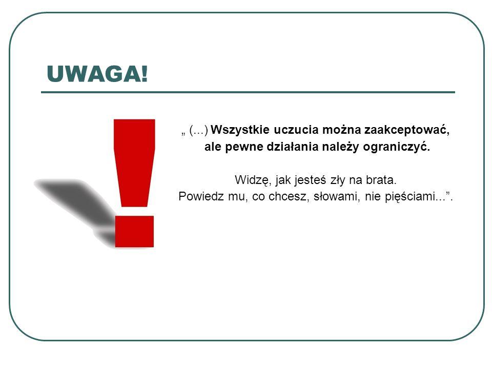 """UWAGA! """" (...) Wszystkie uczucia można zaakceptować,"""