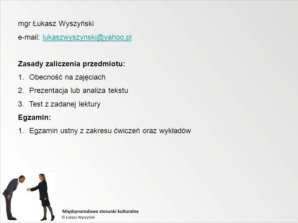 mgr Łukasz Wyszyński e-mail: lukaszwyszynski@yahoo.pl. Zasady zaliczenia przedmiotu: Obecność na zajęciach.