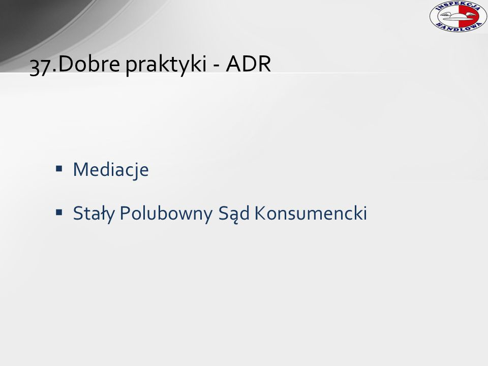 37.Dobre praktyki - ADR Mediacje Stały Polubowny Sąd Konsumencki