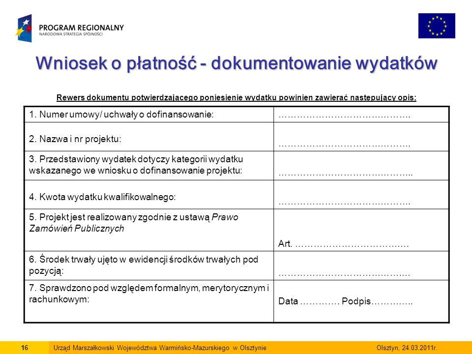 Wniosek o płatność - dokumentowanie wydatków Rewers dokumentu potwierdzającego poniesienie wydatku powinien zawierać następujący opis: