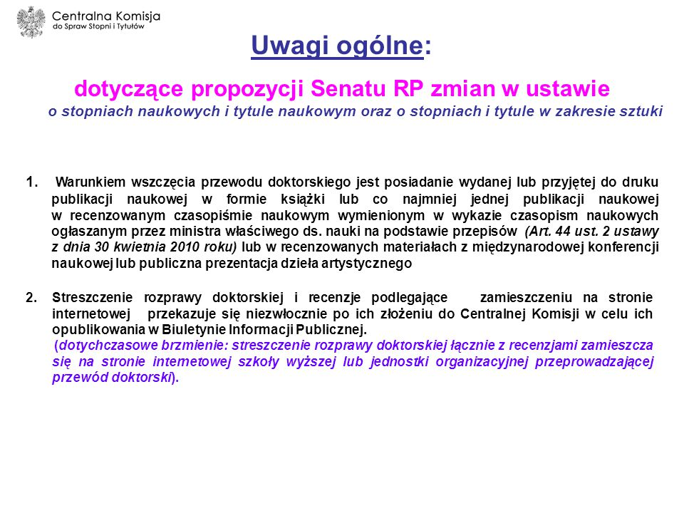 Uwagi ogólne: dotyczące propozycji Senatu RP zmian w ustawie o stopniach naukowych i tytule naukowym oraz o stopniach i tytule w zakresie sztuki.