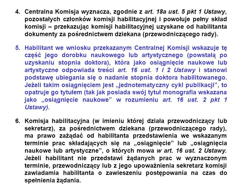Centralna Komisja wyznacza, zgodnie z art. 18a ust