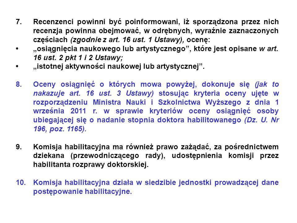 Recenzenci powinni być poinformowani, iż sporządzona przez nich recenzja powinna obejmować, w odrębnych, wyraźnie zaznaczonych częściach (zgodnie z art. 16 ust. 1 Ustawy), ocenę:
