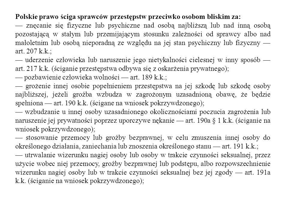 Polskie prawo ściga sprawców przestępstw przeciwko osobom bliskim za: