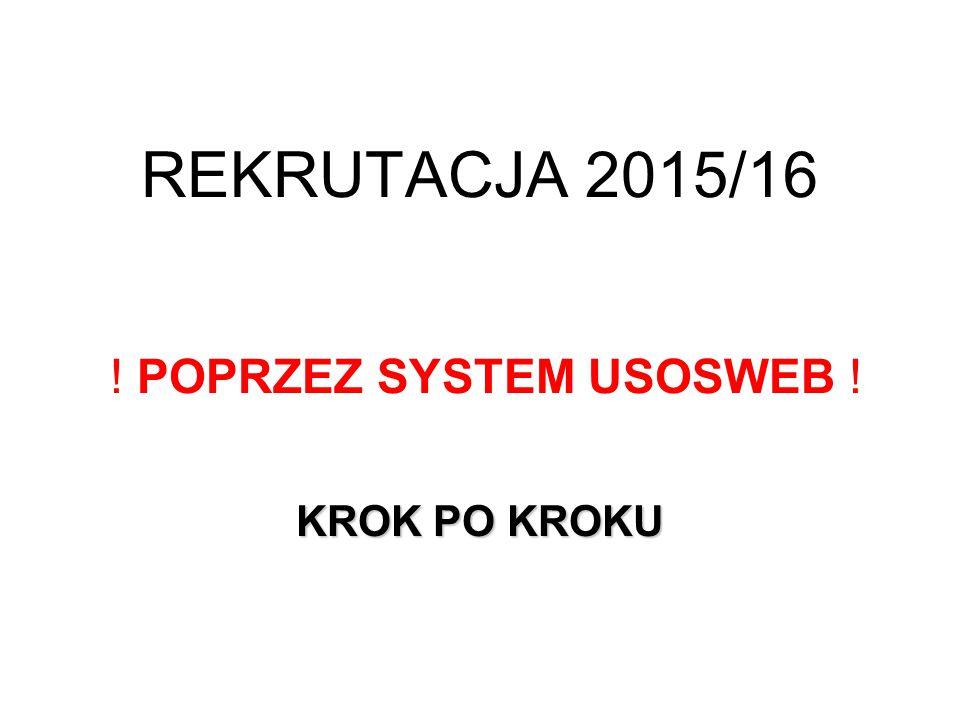 REKRUTACJA 2015/16 ! POPRZEZ SYSTEM USOSWEB !