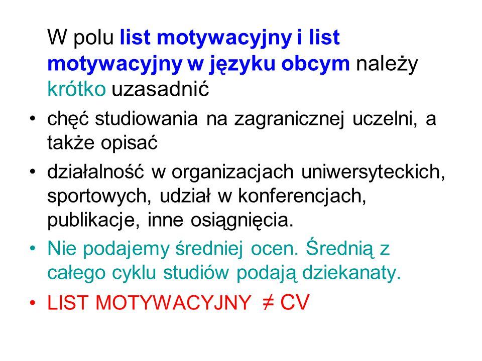 W polu list motywacyjny i list motywacyjny w języku obcym należy krótko uzasadnić