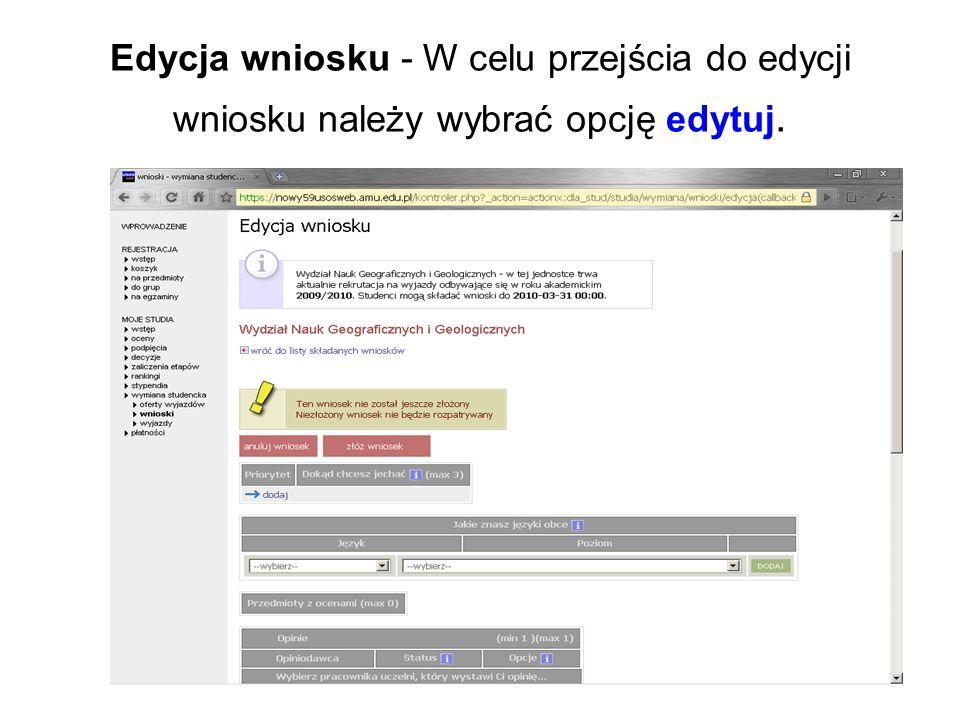 Edycja wniosku - W celu przejścia do edycji wniosku należy wybrać opcję edytuj.