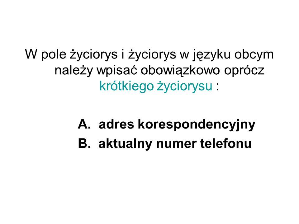 W pole życiorys i życiorys w języku obcym należy wpisać obowiązkowo oprócz krótkiego życiorysu :