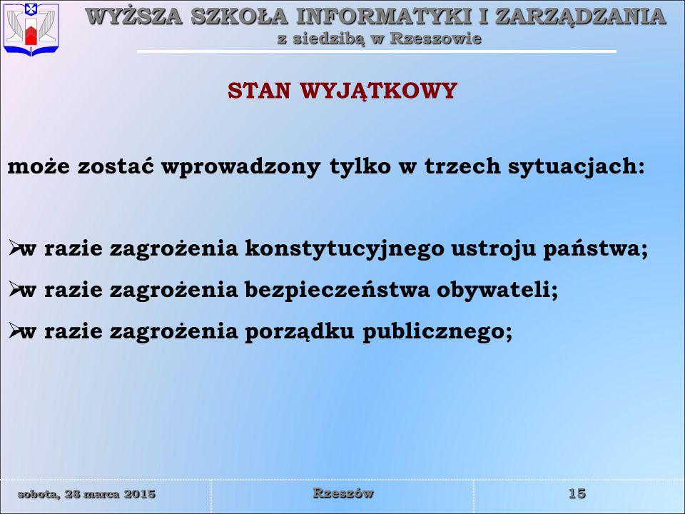 STAN WYJĄTKOWY może zostać wprowadzony tylko w trzech sytuacjach: w razie zagrożenia konstytucyjnego ustroju państwa;