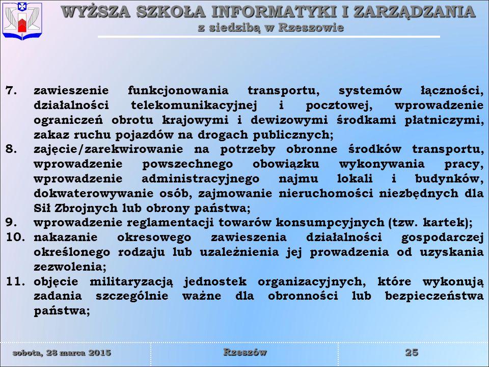 zawieszenie funkcjonowania transportu, systemów łączności, działalności telekomunikacyjnej i pocztowej, wprowadzenie ograniczeń obrotu krajowymi i dewizowymi środkami płatniczymi, zakaz ruchu pojazdów na drogach publicznych;