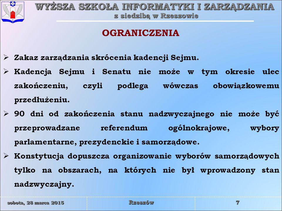 OGRANICZENIA Zakaz zarządzania skrócenia kadencji Sejmu.