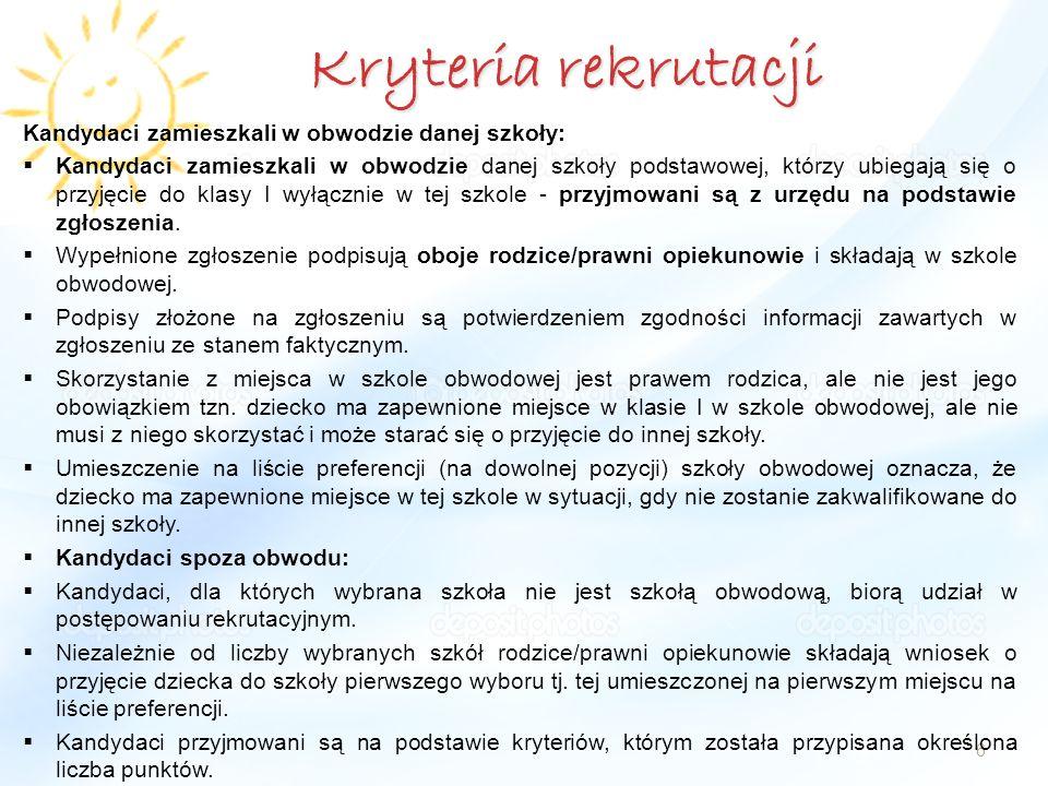 Kryteria rekrutacji Kandydaci zamieszkali w obwodzie danej szkoły: