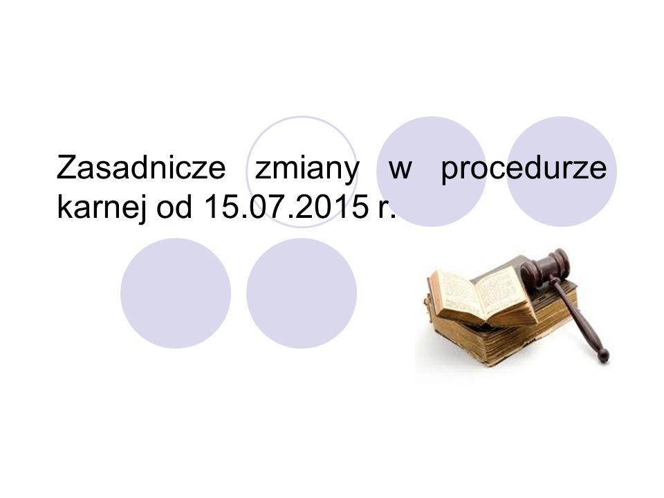 Zasadnicze zmiany w procedurze karnej od 15.07.2015 r.