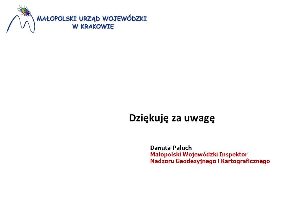 Dziękuję za uwagę Danuta Paluch Małopolski Wojewódzki Inspektor