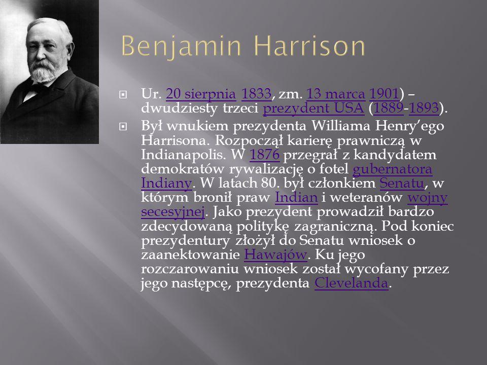 Benjamin Harrison Ur. 20 sierpnia 1833, zm. 13 marca 1901) – dwudziesty trzeci prezydent USA (1889-1893).