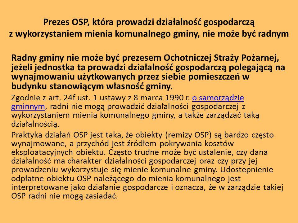 Prezes OSP, która prowadzi działalność gospodarczą z wykorzystaniem mienia komunalnego gminy, nie może być radnym