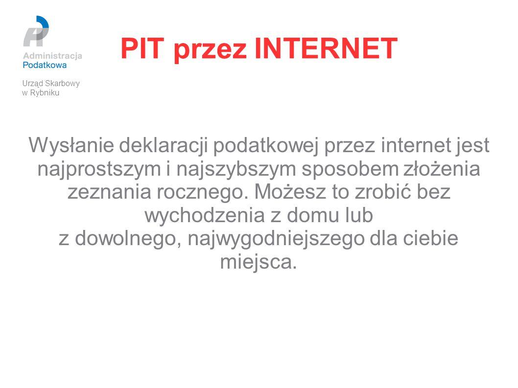 PIT przez INTERNET Wysłanie deklaracji podatkowej przez internet jest