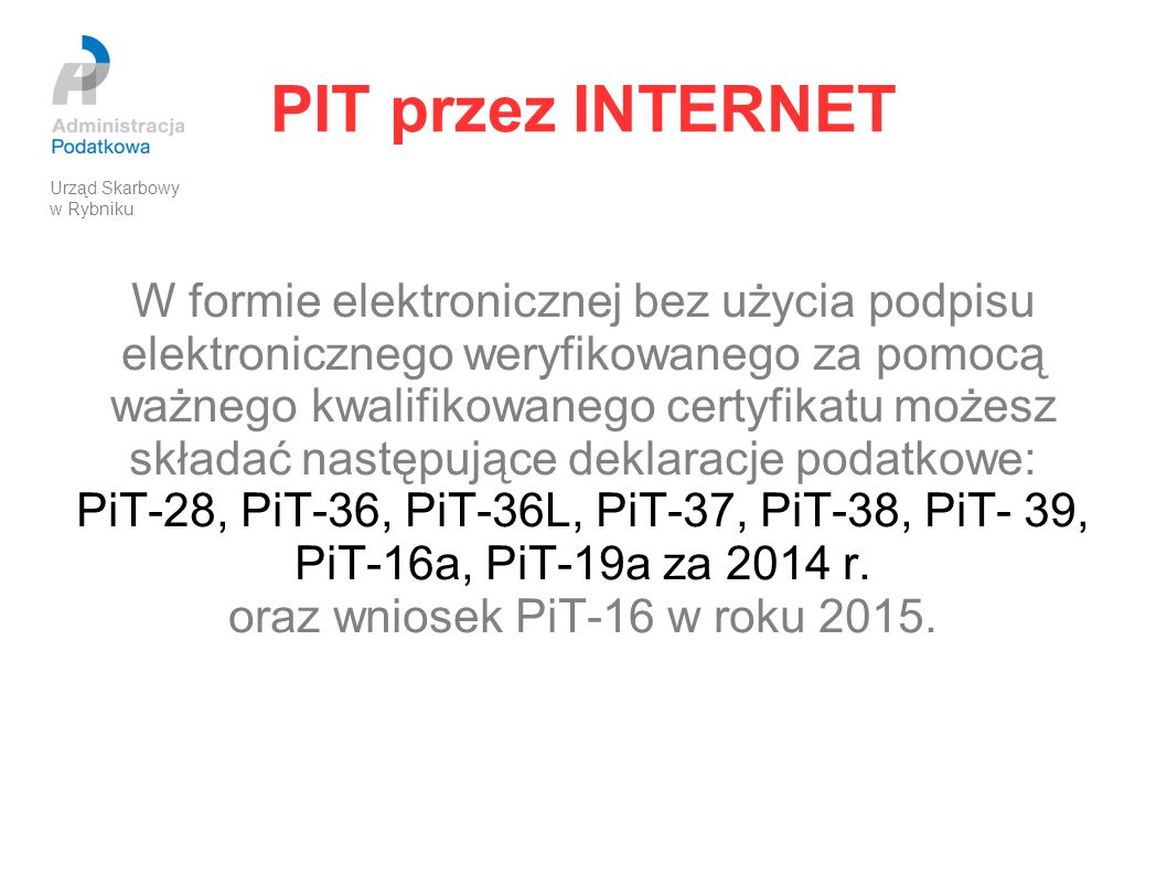 PiT-16a, PiT-19a za 2014 r. oraz wniosek PiT-16 w roku 2015.
