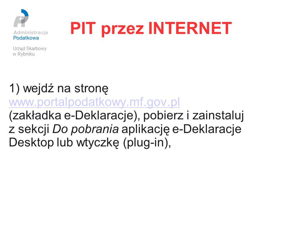 PIT przez INTERNET 1) wejdź na stronę www.portalpodatkowy.mf.gov.pl