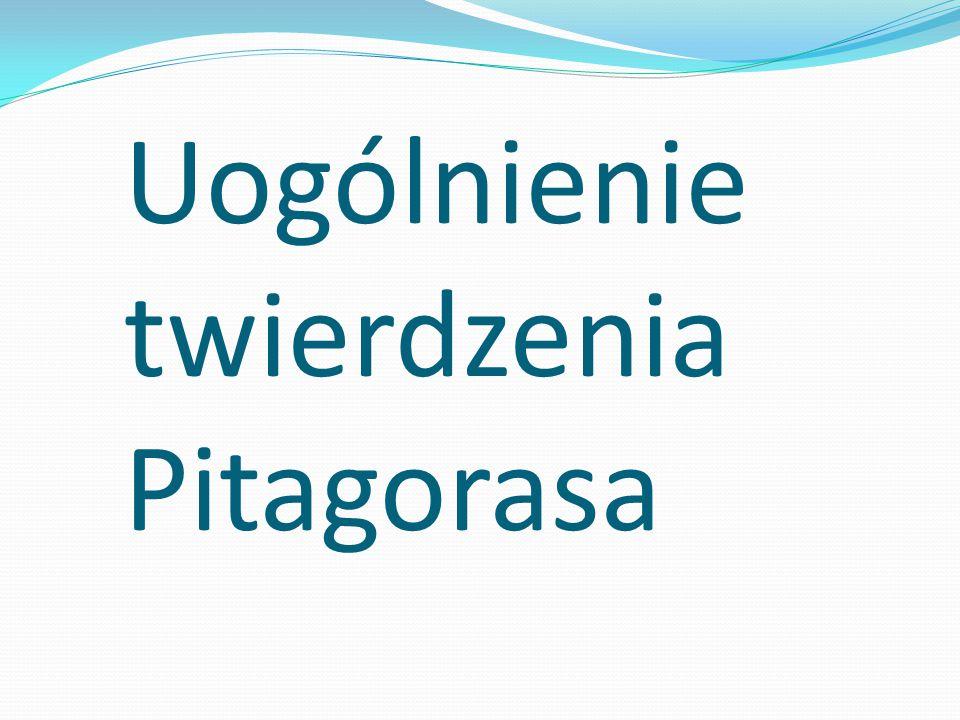 Uogólnienie twierdzenia Pitagorasa