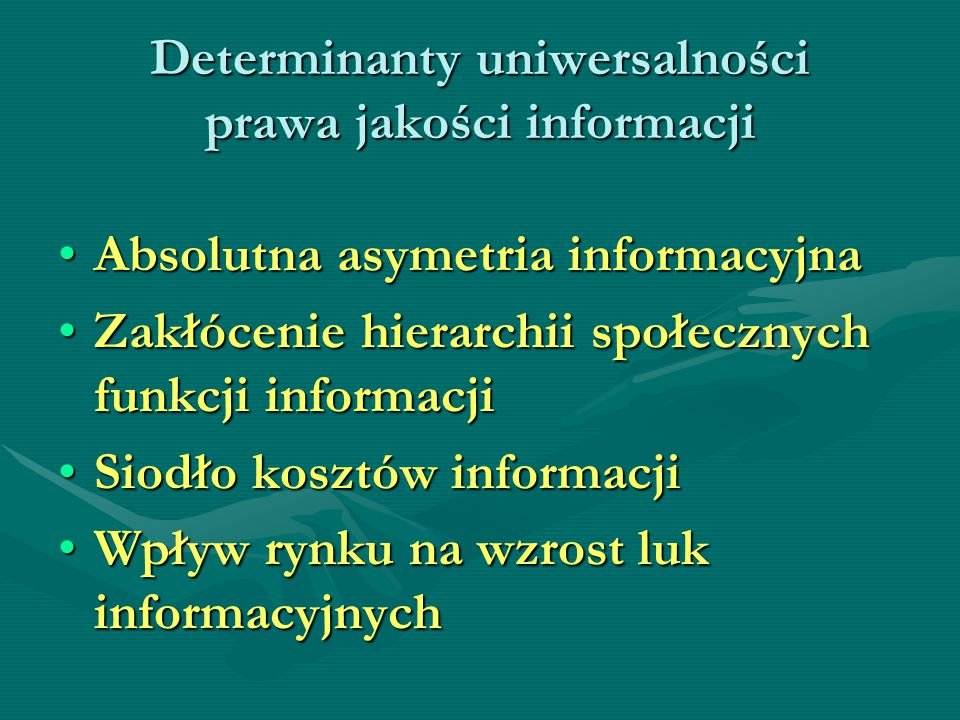 Determinanty uniwersalności prawa jakości informacji