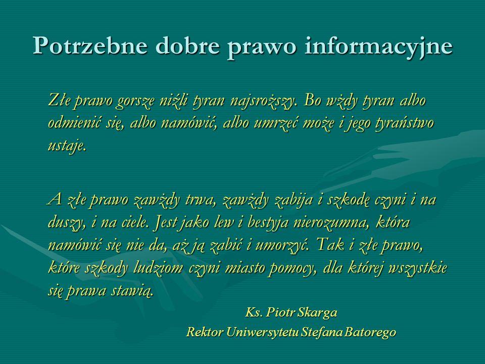 Potrzebne dobre prawo informacyjne