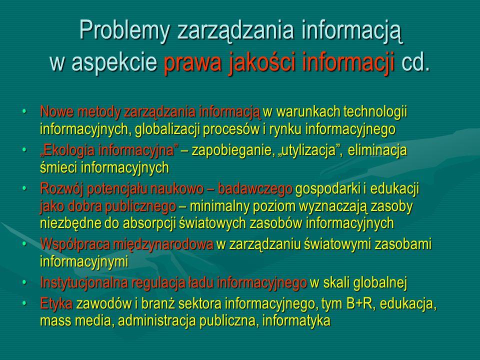 Problemy zarządzania informacją w aspekcie prawa jakości informacji cd.
