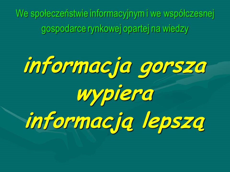 informacja gorsza wypiera informacją lepszą