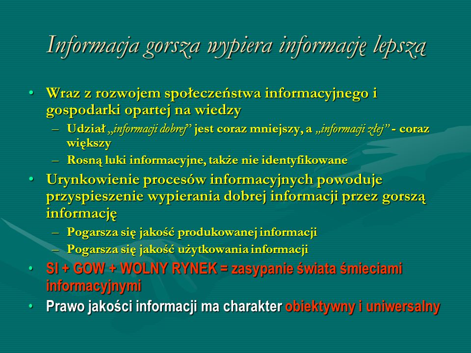 Informacja gorsza wypiera informację lepszą