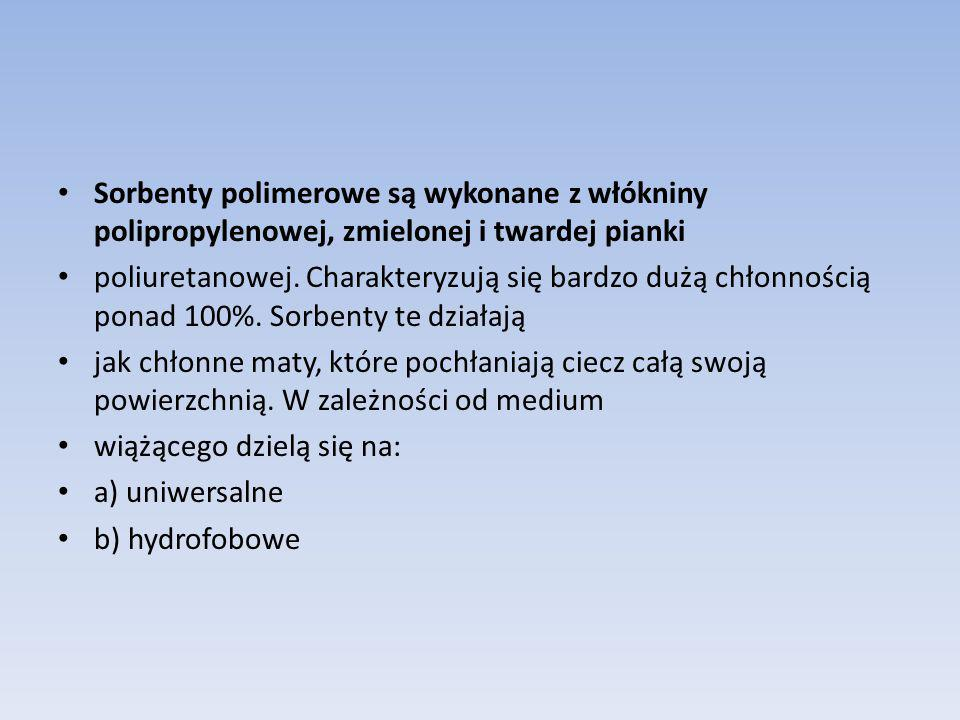 Sorbenty polimerowe są wykonane z włókniny polipropylenowej, zmielonej i twardej pianki