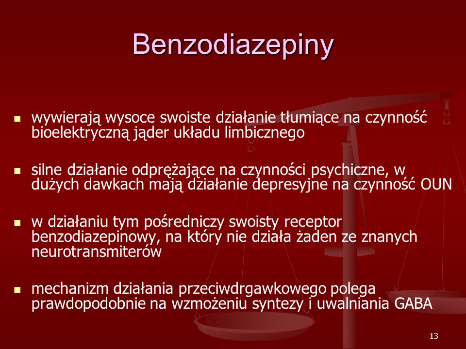 Benzodiazepiny wywierają wysoce swoiste działanie tłumiące na czynność bioelektryczną jąder układu limbicznego.