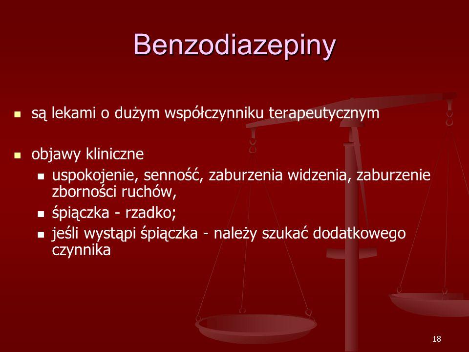 Benzodiazepiny są lekami o dużym współczynniku terapeutycznym