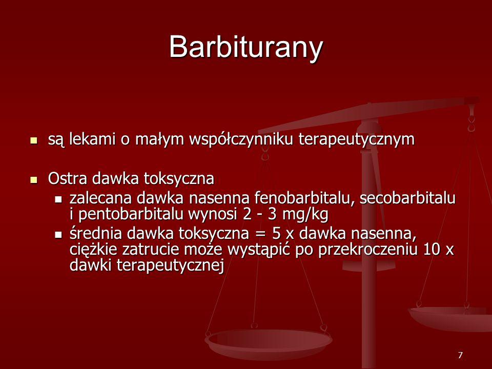 Barbiturany są lekami o małym współczynniku terapeutycznym