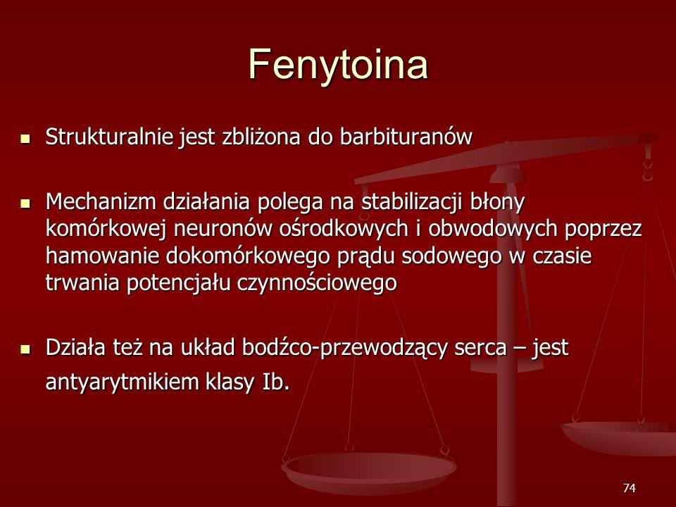 Fenytoina Strukturalnie jest zbliżona do barbituranów