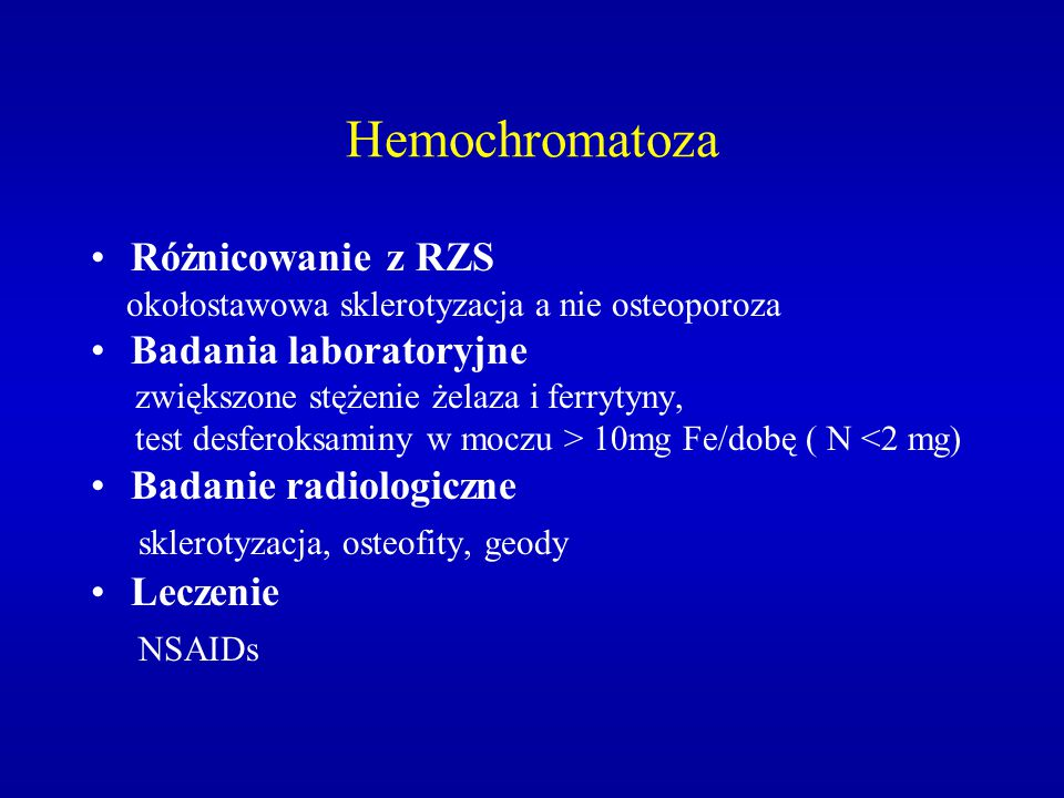 Hemochromatoza sklerotyzacja, osteofity, geody NSAIDs