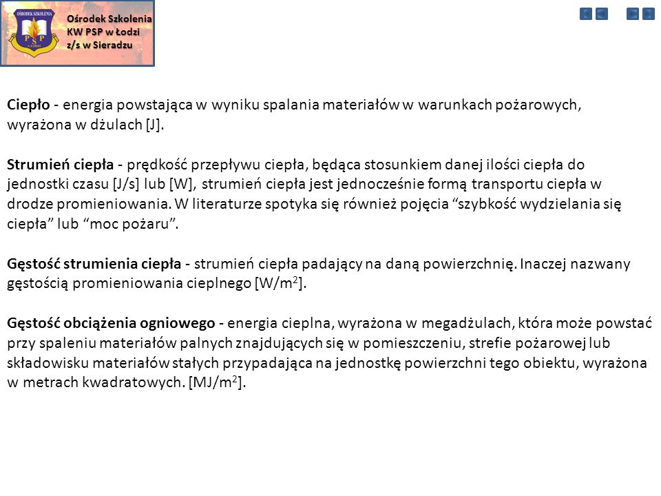 Ośrodek Szkolenia KW PSP w Łodzi. z/s w Sieradzu. Ciepło - energia powstająca w wyniku spalania materiałów w warunkach pożarowych,
