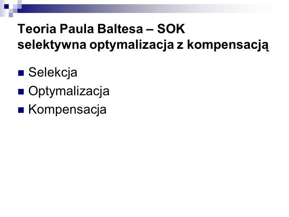 Teoria Paula Baltesa – SOK selektywna optymalizacja z kompensacją
