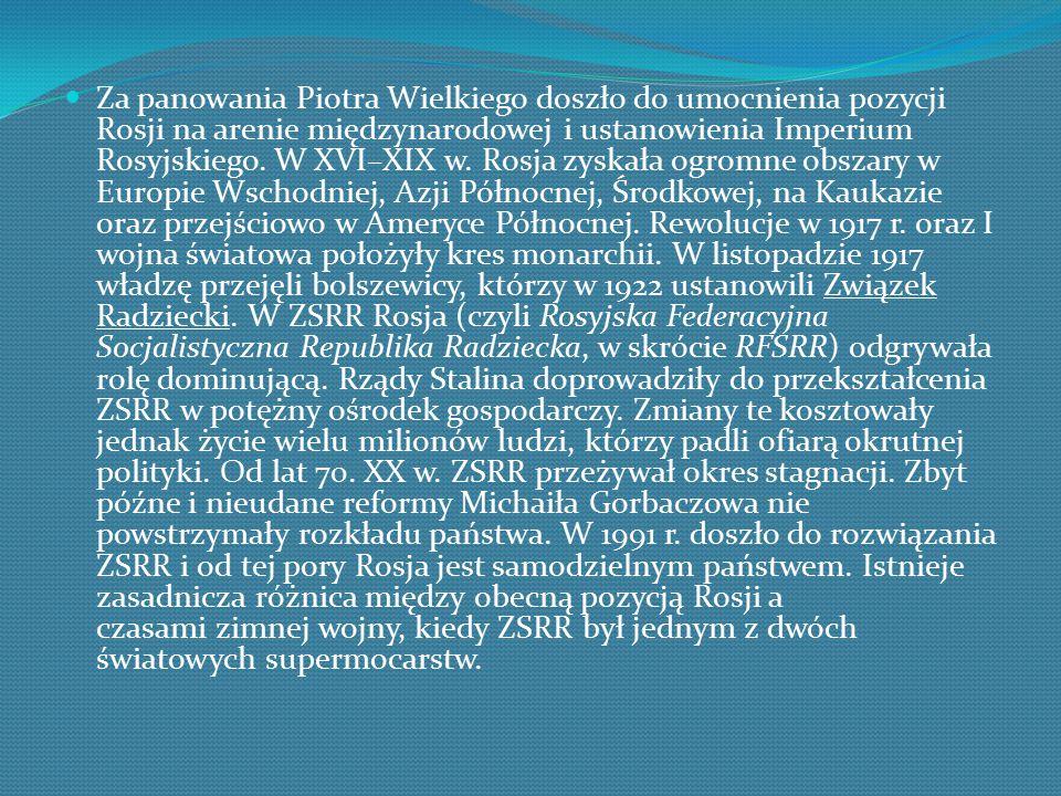 Za panowania Piotra Wielkiego doszło do umocnienia pozycji Rosji na arenie międzynarodowej i ustanowienia Imperium Rosyjskiego.