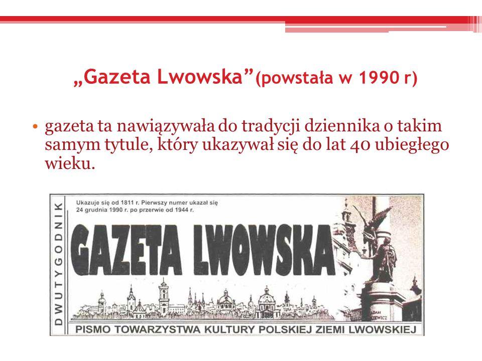 """""""Gazeta Lwowska (powstała w 1990 r)"""